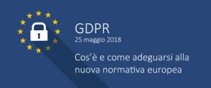 GDPR l'Unione Europea dal 25 maggio richiede l'adeguamento